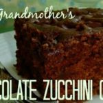 My Gram, and her Chocolate Zucchini Cake