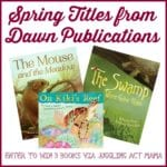 Dawn Publications Spring Titles Giveaway via Juggling Act Mama