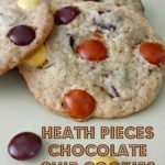 Heath Pieces Chocolate Chip Cookies