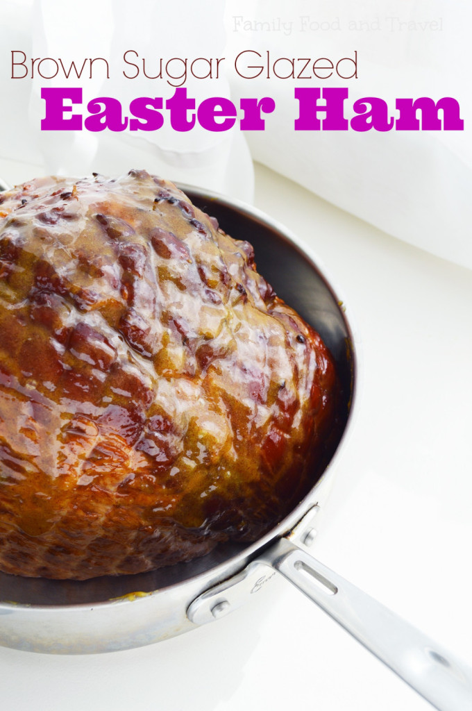 Brown Sugar Glazed Easter Ham from Family Food and Travel