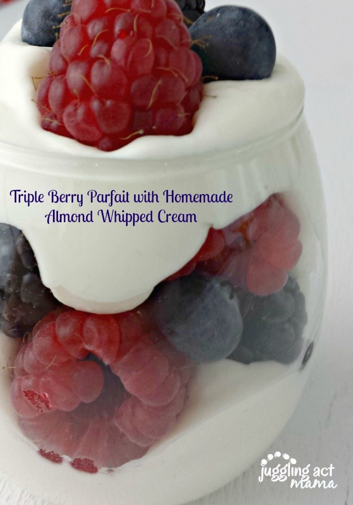 Triple Berry Parfait with Homemade Almond Whipped Cream from Juggling Act Mama