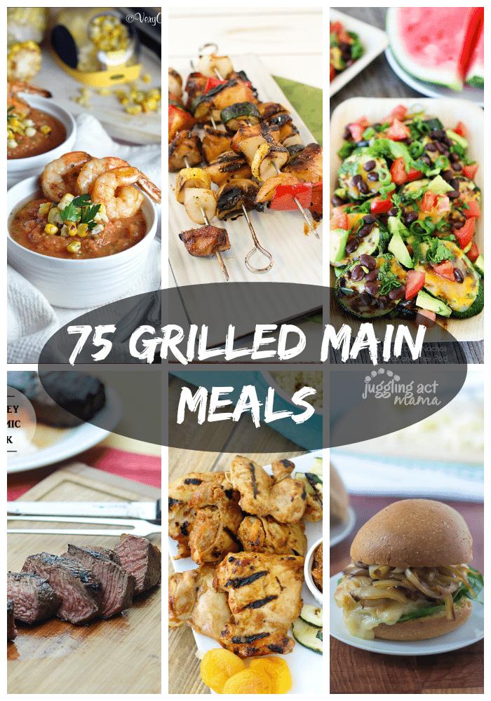 75 Grilled Main Meals | JugglingActMama.com
