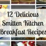 12 Delicious Smitten Kitchen Breakfast Recipes