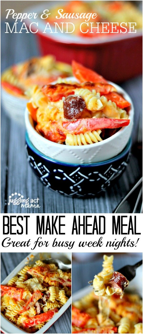 Best Make Ahead Meal - Sausage and Pepper Mac & Cheese via Juggling Act Mama - this is great for weeknight cooking dinners