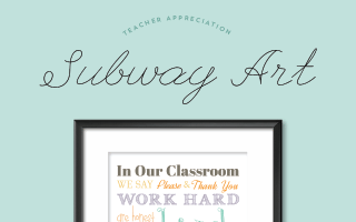 Teacher Appreciation Subway Art