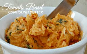 Tomato Basil Compound Butter
