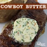 Cowboy Butter makes a great addition to any grilled steak