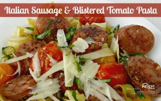 Italian Sausage Pasta with Blistered Tomatoes