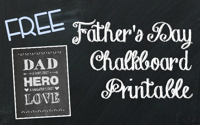 Free Father's Day Chalkboard Printable