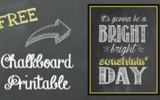 Bright Sunshin' Day Chalkboard Printable