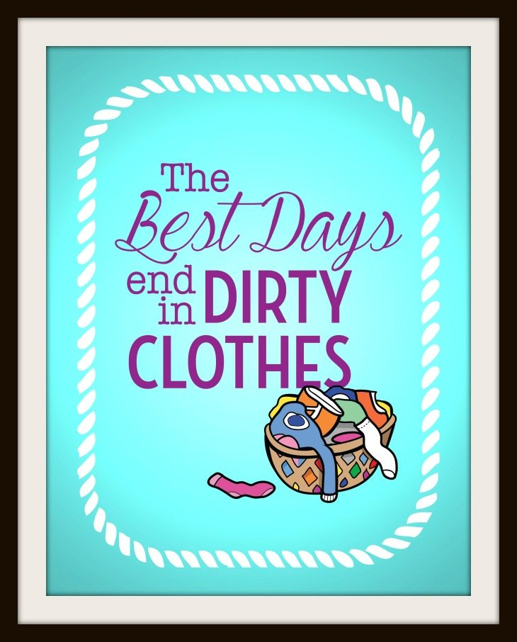 The Best Days End in Dirty Clothes Free Printable1