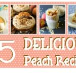 35 Delicious Peach Recipes