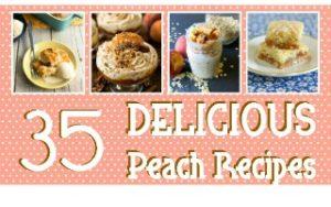 35 Delicious Peach Recipes