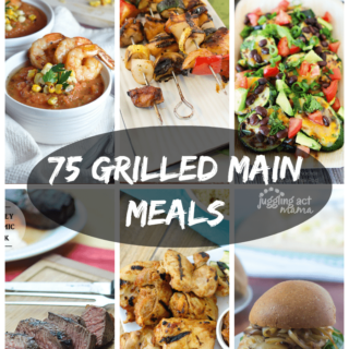 75 Grilled Main Meals - get all the links at Juggling Act Mama