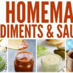 Homemade Condiments and Sauces