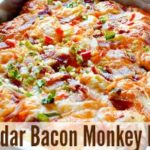 Cheddar Bacon Monkey Bread