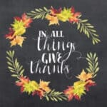 Text reads: In all things give thanks.