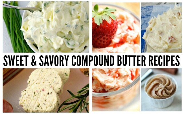 SWEET & SAVORY COMPOUND BUTTER RECIPES