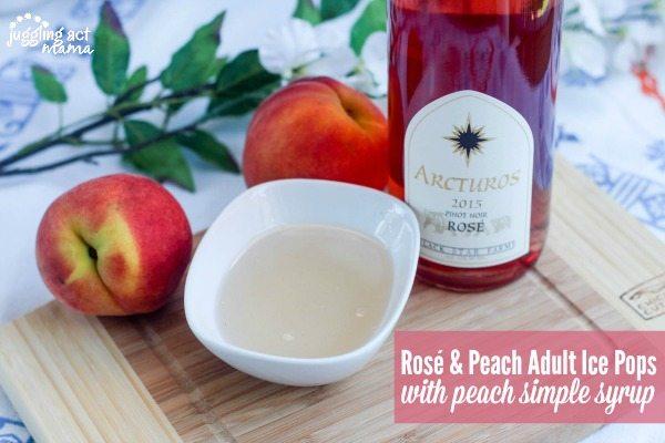 Rosé & Peach Ice Pops with Peach Simple Syrup