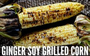 Ginger Soy Grilled Corn