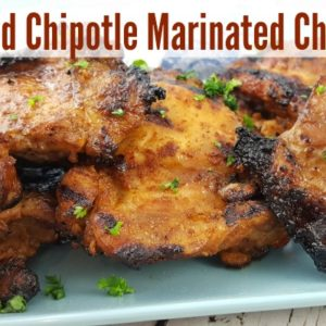 Deliciously spicy Grilled Chipotle Marinated Chicken