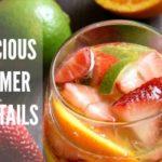 Delicious Summertime Cocktails