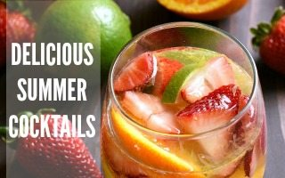 Delicious Summertime Cocktails