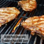Grilled Pork Chops with Strawberry Peach BBQ sauce #Smithfield #ad