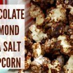 Chocolate Almond Sea Salt Popcorn