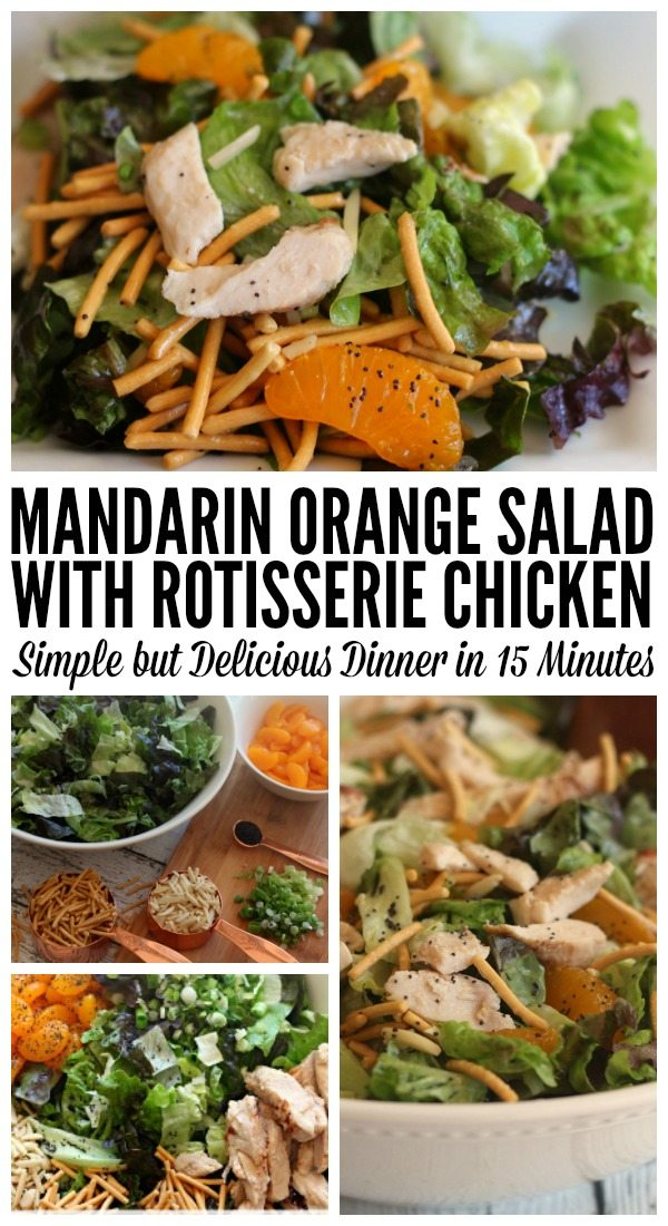 A collage of images of the Mandarin Orange Salad with Rotisserie Chicken including a close up of a large bowl filled with Mandarin Orange Salad including Chow Mein noodles, slivered almonds, and chicken on romaine and red leaf lettuce topped with a poppyseed dressing.