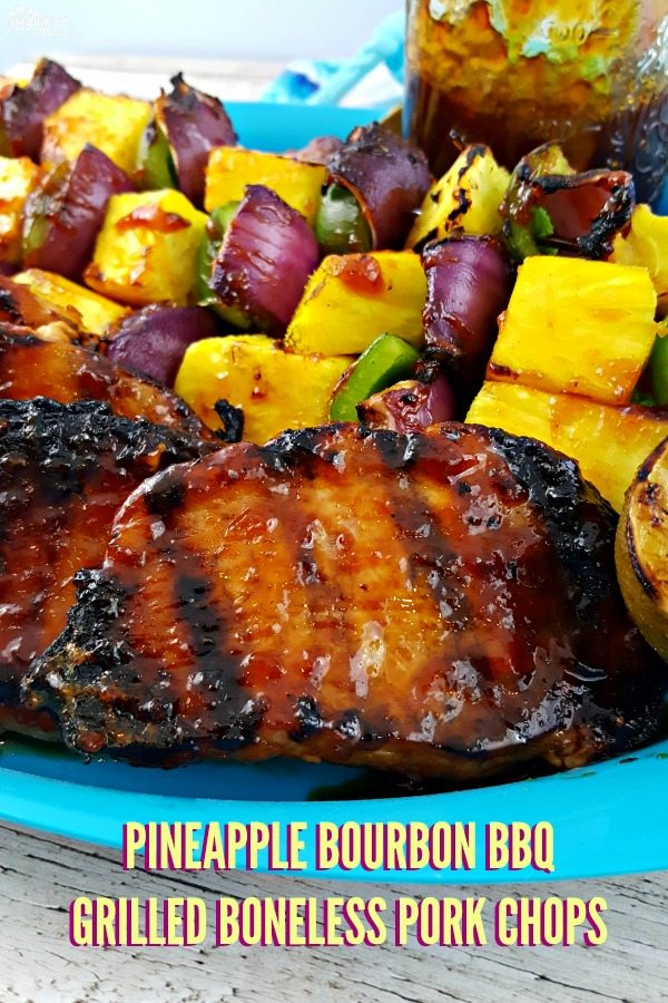 Pineapple Bourbon BBQ Grilled Boneless Pork Chops #ad #AllNaturalPork #CollectiveBias #grilling