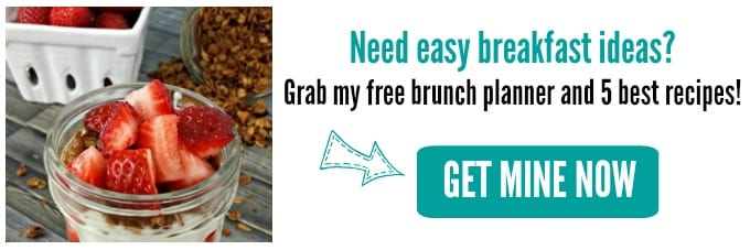 Need easy breakfast ideas? Grab my free brunch planner and 5 best recipes!